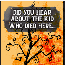 Did you hear about the kid who died here...
