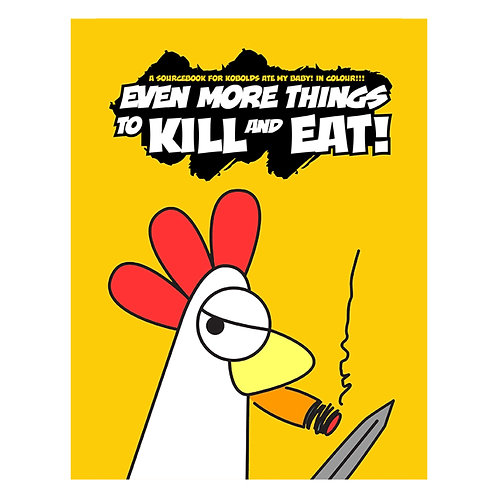 Even More Things to Kill and Eat!