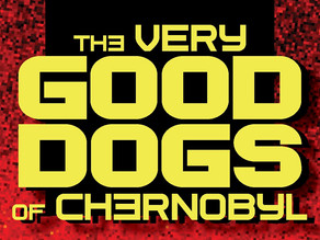 Here Come the Very Good Dogs of Chernobyl 🐶