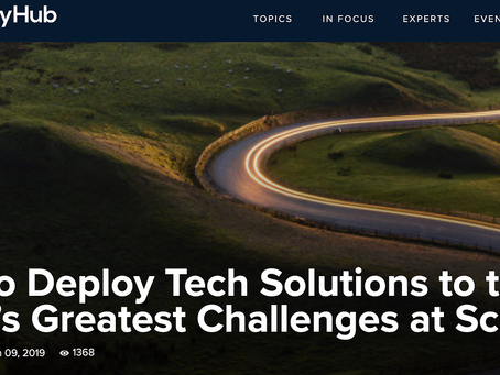 How to Deploy Tech Solutions to the World's Greatest Challenges at Scale