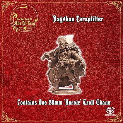 Ragvhan Earsplitter (MSRP $9.5)