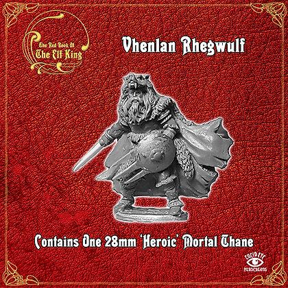 Vhenlan Rhegwulf (MSRP $9.5)