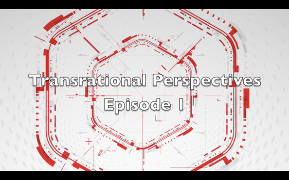 Transrational Perspectives Episode 1