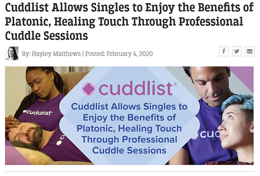 "a screen snapshot of the tite of this article with an image under it of 2 couples cudding around text that reads ""Cuddist allows singles to enjoy the benefits of platonic, healing touch through professional cuddling sessions"""