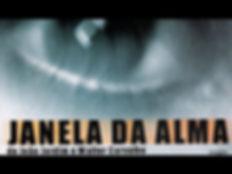 um olho desfocado, em preto e branco e os dizeres - janela da alma de joão Jardim e Walter Carvalho.