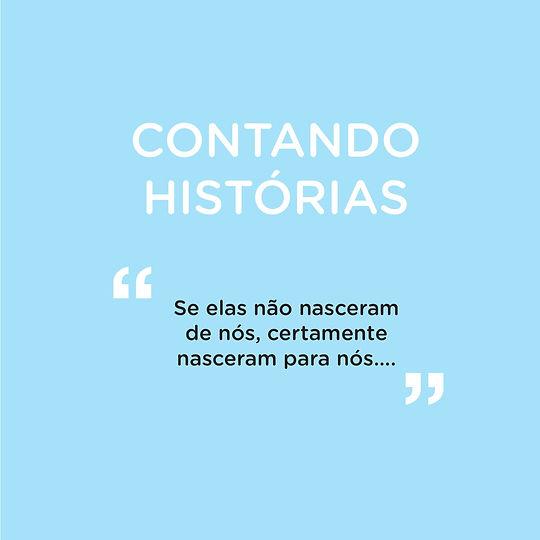 """FUNDO AZUL, TEXTO - CONTANDO HISTORIAS """"SE ELAS NAO NASCERAM DE NOS, CERTAMENTE NASCERAM PARA NOS""""."""