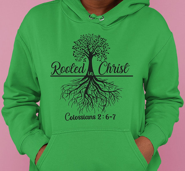Rooted In Christ - Hoodie
