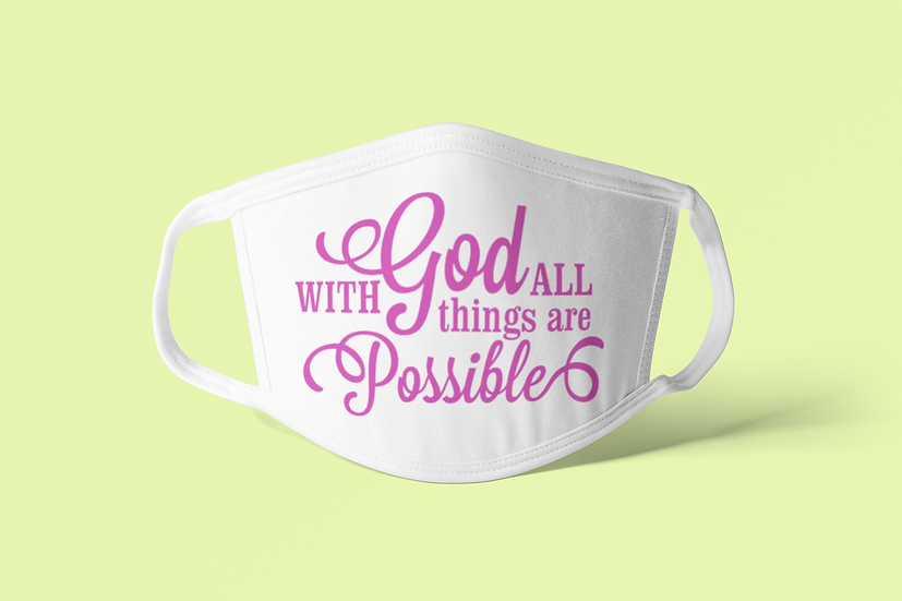 With God All Things Are Possible - Face Mask