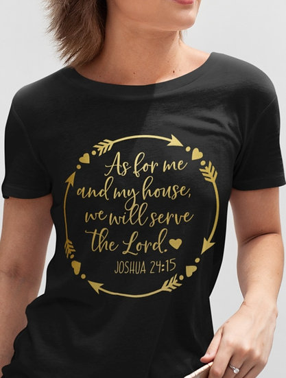 As For Me And My Household - Joshua 24:15