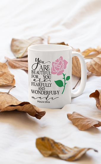 You Are Beautiful, For You Are Fearfully And Wonderfully Made - Mug