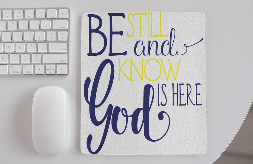 Be Still And Know That God Is Here - Mouse Pads