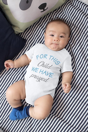 For This Child We Have Prayed  - Baby Onesie