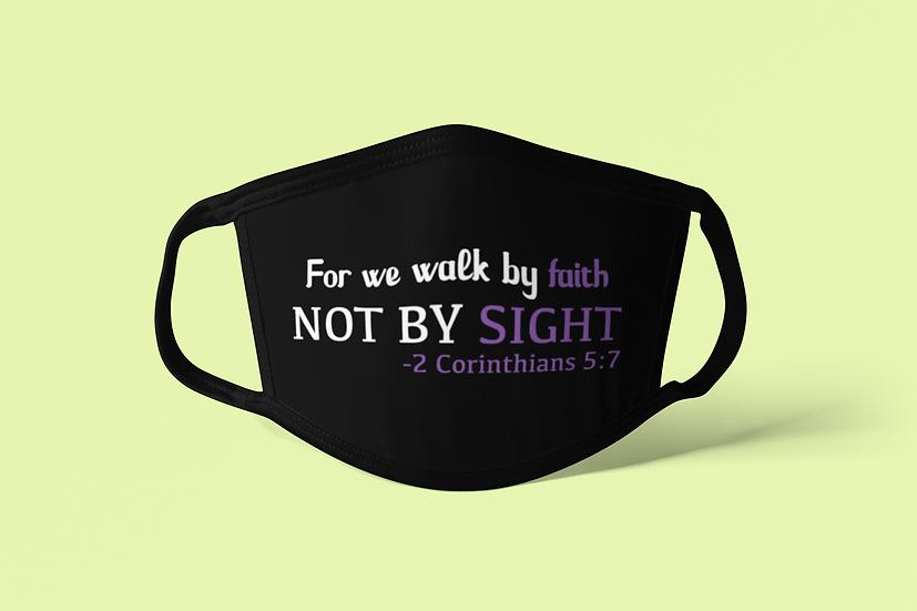 Walk By Faith - Face Mask
