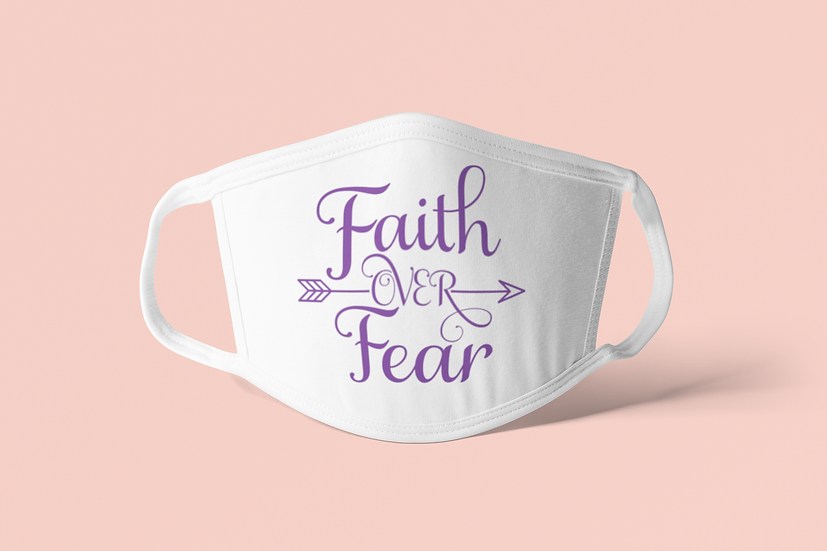 Faith Over Fear - Face Mask
