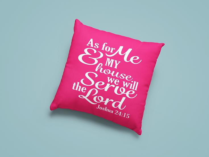 As For Me & My House - Joshua 24:15 - Throw Pillows