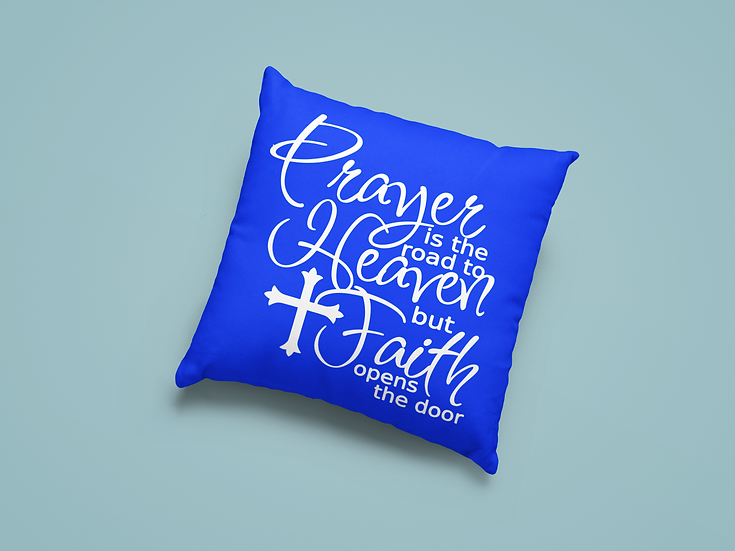 Prayer Is The Road To Heaven But Faith Opens Doors - Throw Pillow
