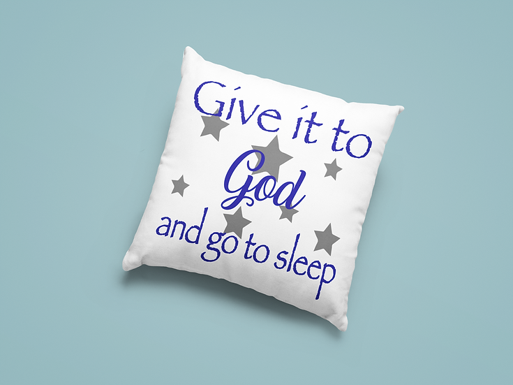 Give It To God And Go To Sleep - Throw Pillows