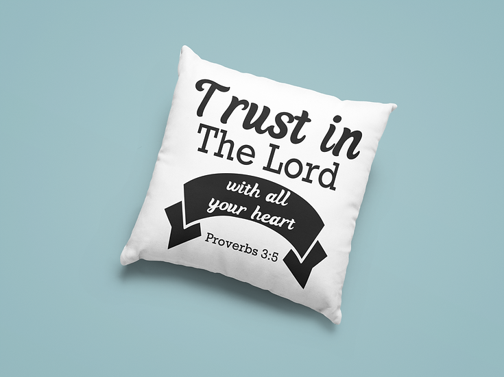 Trust in The Lord - Proverbs 3:5 Throw Pillow