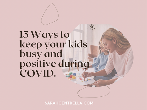 15 Ways to Keep the Kids Busy and Positive During COVID-19