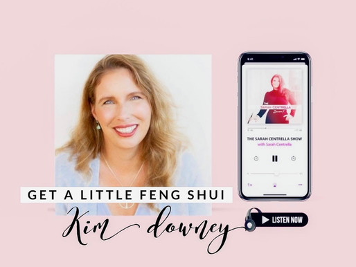 Get a Little Feng Shui with Kim Downey