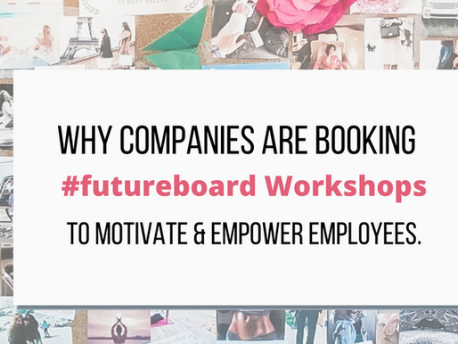 Why Companies are Using #futureboards Workshops to Empower and Motivate Employees NOT Vision Boards