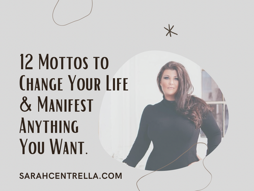 12 Mottos to Change Your Life & Manifest Everything You Want