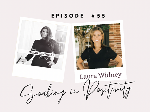 Podcast: Soaking in Positivity with Laura Widney
