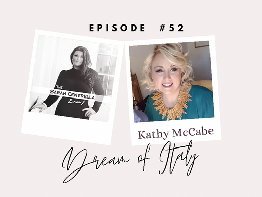 PODCAST: Dream of Italy with Kathy McCabe on The Sarah Centrella Show