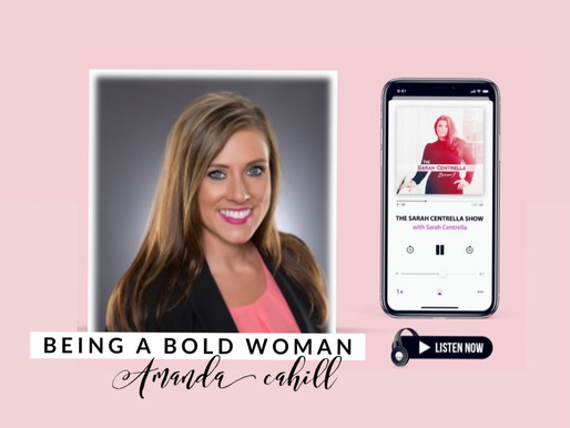 PODCAST: Being a Bold Woman with Amanda Cahill