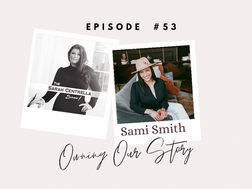 PODCAST: Owning Our Story with Sami Smith