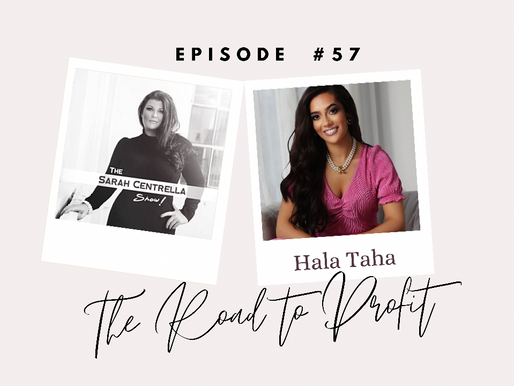 PODCAST: The Road to Profit with Hala Taha & Sarah Centrella