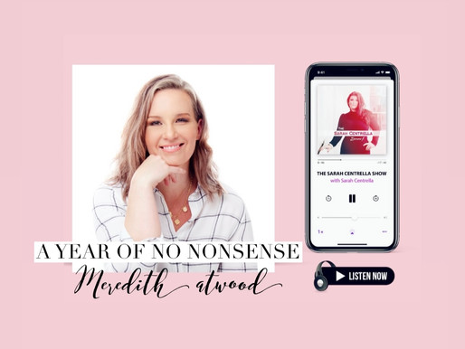 A Year of No Nonsence with Meredith Atwood on The Sarah Centrella Show