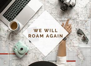 We will roam again...