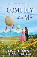 Come Fly With Me by Gina Welborn and Becca Whitham, Zebra, Kensington Publishing, June 2017