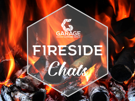 Join Us For Fireside Chats !