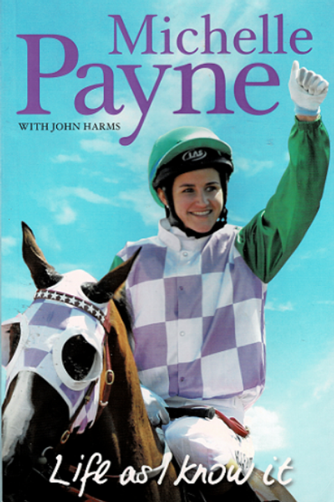 LIFE AS I KNOW IT by Michelle Payne with Johns Harms
