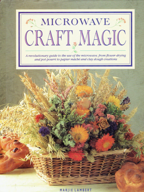 MICROWAVE CRAFT MAGIC by Margie Lambert