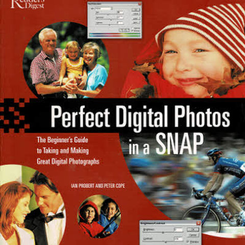 PERFECT DIGITAL PHOTOS IN A SNAP by Ian Probert & Peter Cope