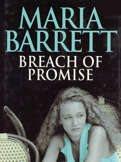 BREACH OF PROMISE by Maria Barrett