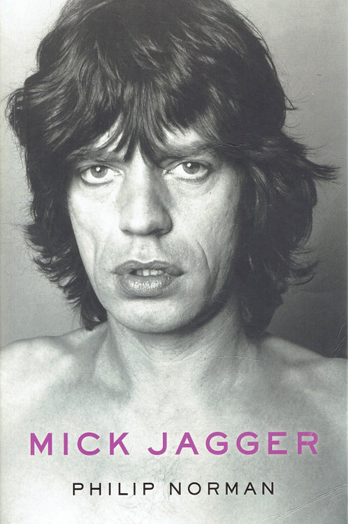 MICK JAGGER by Philip Norman
