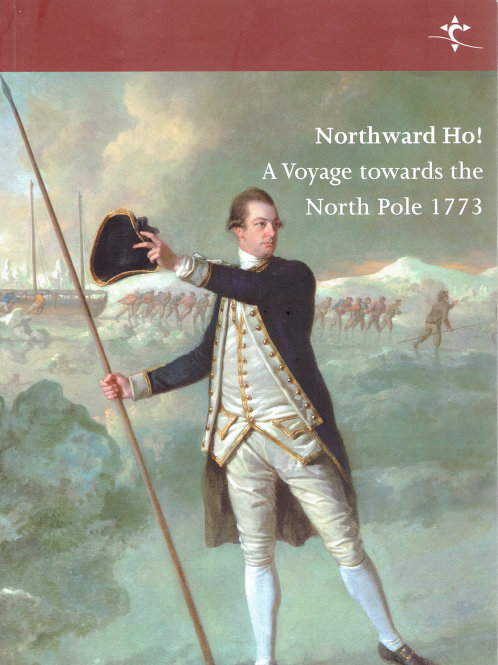 NORTHWARD HO: A VOYAGE TOWARDS THE NORTH POLE 1773
