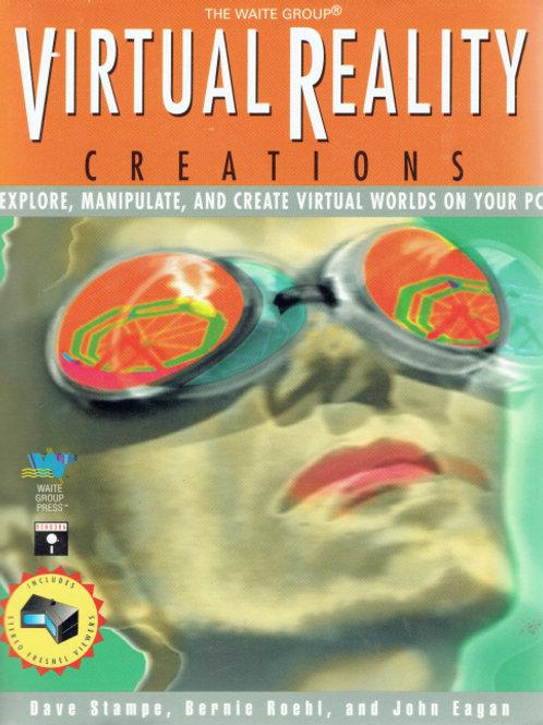 VIRTUAL REALITY CREATIONS by Dave Stampe, Bernie Roehl & John Eagan