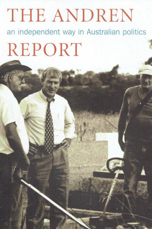 THE ANDREN REPORT: AN INDEPENDENT WAY IN AUSTRALIAN POLITICS by Peter Andren