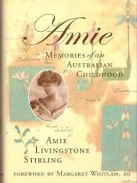 Amie Memories of an Australian Childhood Amie Livingstone Stirling
