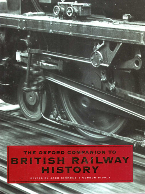 The Oxford Companion to British Railway History - From 1603 to the 1990s