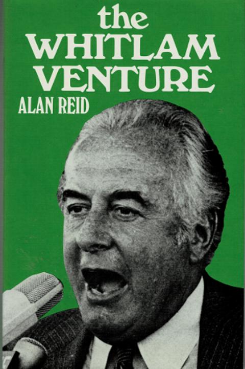 THE WHITLAM VENTURE by Alan Reid