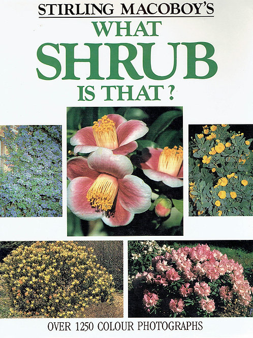 WHAT SHRUB IS THAT? by Stirling Macoby