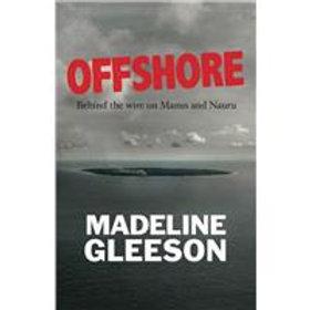 Offshore Behind the Wire on Manus and Nauru Madeline Gleeson