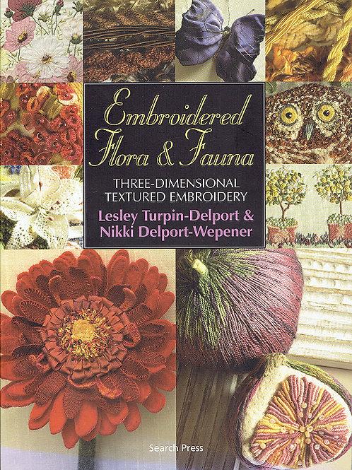 EMBROIDERED FLORA & FAUNA by Lesley Turpin-Delport & Nikki Delport-Wepener