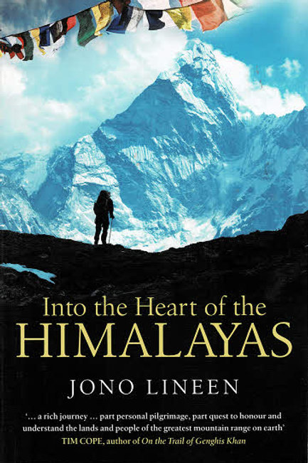 INTO THE HEART OF THE HIMALAYAS by Jono Lineen